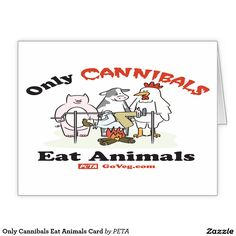 Only Cannibals Eat Animals Card