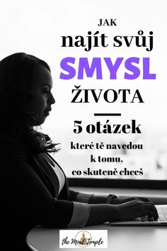 Jak najít smysl života a proč to někdy trvá - The Mind Temple Body And Soul, Social Science, New Job, Self Development, Motto, Karma, Affirmations, Quotations, Coaching