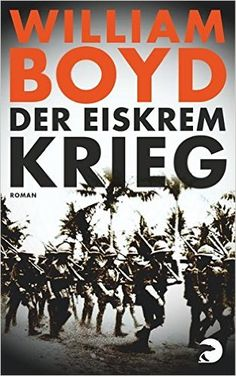Der Eiskrem-Krieg: Roman: Amazon.de: William Boyd, Hermann Stiehl: Bücher