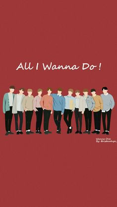 Wallpaper Wanna One. All I Wanna Do! Do Wanna One!! #wannaone #fanart #wallpaperwannaone Love U Forever, Always And Forever, Kang Daniel Produce 101, Idol 3, Ong Seung Woo, You Are My Life, Hello It, Produce 101 Season 2, First Love