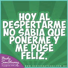 #BodySanctuary #Frases #Motivacion #Salud #EsteticaCorporal Si no sabes que ponerte… ¡Ponte FELIZ!  Body Sanctuary Santa Fé-WTC-Satélite Tels. (55) 2591 0403 / (55) 9000 1570 / (55) 1663 0375 E-mail: info@bodysanctuary.com.mx Web: http://www.bodysanctuary.com.mx/