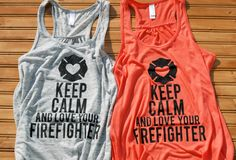 Keep Calm And Love Your Firefighter by TapRackBangNet on Etsy, $32.00
