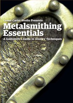Metalsmithing Essentials - A Goldsmith's Guide to Jewelry Techniques by James Carter Studio (2 dvd set)