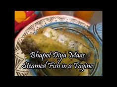 Authentic Bhapot Diya Maas (Assamese recipe for Steamed Fish in a Tagine)