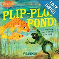 Indestructibles: Plip-Plop, Pond!: Amy Pixton, Kaaren Pixton