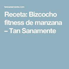 Receta: Bizcocho fitness de manzana – Tan Sanamente