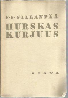 F. E. Sillanpää: Hurskas kurjuus - Päättynyt suomalainen elämänkerta - (Hurskas kurjuus, translated as Meek Heritage) *  Frans Eemil Sillanpää  (16 September 1888 – 3 June 1964)  -- http://en.wikipedia.org/wiki/Frans_Eemil_Sillanp%C3%A4%C3%A4
