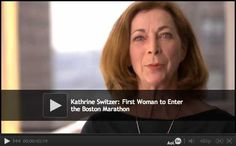 Katherine Switzer. The first woman to enter and run the Boston Marathon despite being physically attacked by a race official.