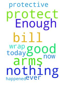 Enough -  Lord please protect us as NOTHING good has happened today. Please wrap Bill and I in your protective arms as we need you now more than ever.�  Posted at: https://prayerrequest.com/t/dMO #pray #prayer #request #prayerrequest