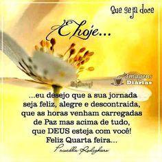 Feliz quarta-feira Blessing, Nova, Facebook, Best Wishes Messages, True Sayings, Happy Wednesday, First Kiss, Chico Xavier, Spirituality