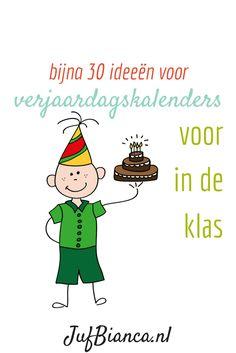 Verjaardagskalenders - bijna 30 ideeën voor in de klas - JufBianca.nl