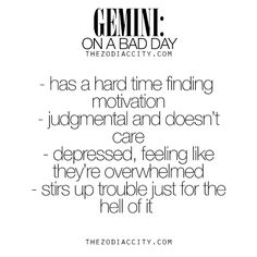 """zodiaccity: """"Zodiac Gemini on a bad day. For much more on the zodiac signs, click here. """""""