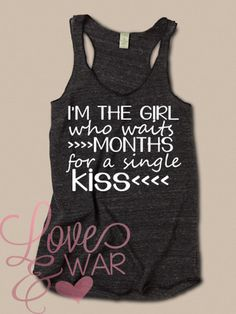 I'm the girl who waits months for a single kiss racer back tank top - Love & War Clothing