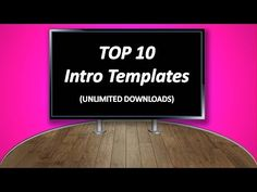 Top 10 Intro Templates (Unlimited Downloads)