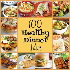 100 Healthy Dinner Ideas from SixSistersStuff.com - pin this now for when you are out of dinner ideas later!