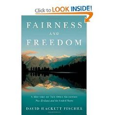 """""""The book is a very interesting comparison of two new countries, New Zealand and America, and how the two concepts of fairness and freedom developed to form part of the culture and the national values system. Yet, today, they mean quite different things in these two countries that came from similar beginnings.""""—Maurice McTigue"""