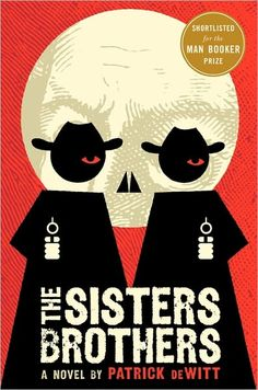 The Sister Brothers by Patrick DeWitt