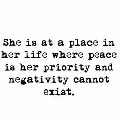 """""""She is at a place in her life where peace is a priority and negativity cannot exist."""""""
