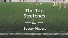 A professional soccer coach and trainer lists out the top stretches for any…
