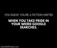 You know you're a fiction writer...
