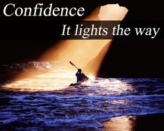 quotes about self esteem | True Self Confidence Quotes Confidence It Lights The Way ...