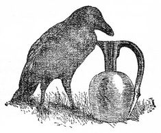 The Crow and the Pitcher. As you may recall, a thirsty crow finds a pitcher, but can't reach the water at the bottom. So it drops stones into the pitcher, gradually rasing the water level. The moral: Necessity is the mother of invention.