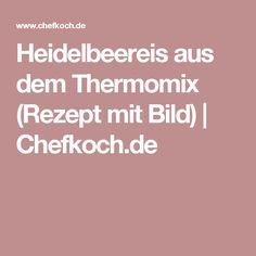 Heidelbeereis aus dem Thermomix (Rezept mit Bild) | Chefkoch.de
