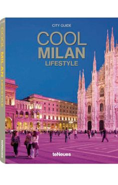 Cool Milan Lifestyle City Guide / teNeues