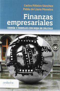 Finanzas empresariales : teoría y modelos con hoja de cálculo / Carlos Piñeiro Sánchez, Pablo de Llano Monelos http://kmelot.biblioteca.udc.es/search~S1*gag/?searchtype=i&searcharg=9788484086772&searchscope=1&sortdropdown=-&SORT=D&extended=1&SUBMIT=Busca&searchlimits=&searchorigarg=i9788490770481