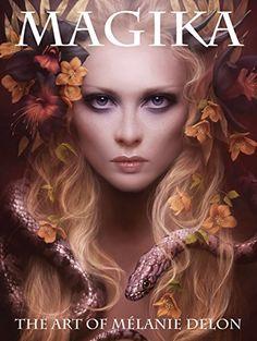Magika: The Art of Melanie Delon Fantasy Images, Fantasy Women, Fantasy Girl, Dark Fantasy, Fantasy Portraits, Fantasy Artwork, Digital Art Girl, Digital Portrait, Melanie Delon