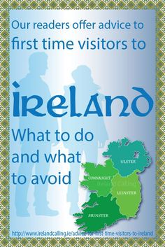 For many people, a trip to Ireland is a once in a lifetime event so it's important to make the most of the experience. We asked our Facebook friends if they had any advice for people visiting Ireland for the first time, what they should do, and what might they want to avoid.