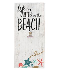 Another great find on #zulily! Whitewash 'Better on the Beach' Clip Wall Sign #zulilyfinds