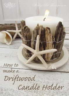 Easy Coastal Chic Decorating // How to make a driftwood candle holder Driftwood Candle Holders, Large Candle Holders, Driftwood Projects, Driftwood Art, Diy Home Decor Projects, Decor Ideas, Diy Ideas, Craft Ideas, Theme Ideas