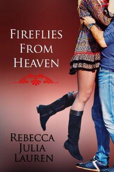Fireflies From Heaven by Rebecca Julia Lauren, http://www.amazon.com/dp/B00K2FE74S/ref=cm_sw_r_pi_dp_gz2Mtb00P68Y8