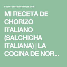 MI RECETA DE CHORIZO ITALIANO (SALCHICHA ITALIANA) | LA COCINA DE NORA  (cocina mexicana)