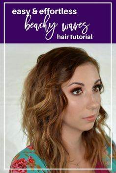 Easy and Effortless Beachy Waves Hair Tutorial // Get the perfect, messy, beachy…