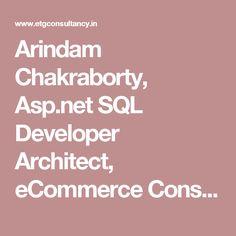 Arindam Chakraborty, Asp.net SQL Developer Architect, eCommerce Consultant, Entrepreneur, Freelancer