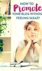 How to Promote Your Blog Without Feeling Sleazy