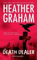 The death dealer / Heather Graham. With a twisted serial killer on the loose in his city, P.I. Joe Connolly must deal with dead people coming to him with clues, leads, and warnings. PB/Graham