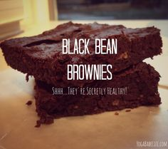 Black bean brownies. I (Deb) made these tonight. They are really fudgy and good! Once cooled put in fridge to firm them up a bit. I made the following changes/additions: 1. Drain and rinse the beans. 2. I had to bake them for 30-35 minutes.