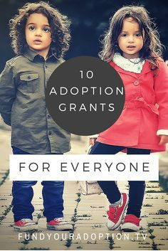 10 Adoption Grants For Every Background and Lifestyle                                                                                                                                                                                 More