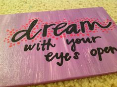 Dream With Your Eyes Open, Canvas Quote Art. Perfect Gift Or Wall Decor. on Etsy, $6.99