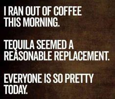 Here is the Top 20 National Tequila day memes. Let's start to see all National Tequila Day Memes and enjoy your time with your frinds. Sarcastic Quotes, Me Quotes, Funny Quotes, Funny Memes, Hilarious Sayings, Funny Alcohol Quotes, Funny Morning Memes, Offensive Quotes, Funny Logic