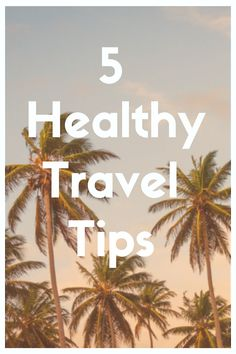 5 healthy tips to enjoy your travels without any guilt trips - Tip No. 5 is super important with kids!