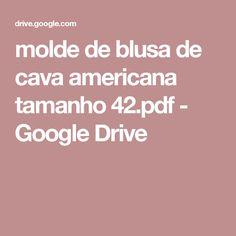 molde de blusa de cava americana tamanho 42.pdf - Google Drive