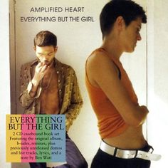 Amplified Heart ~ Everything But the Girl, http://www.amazon.fr/dp/B00FE9QW40/ref=cm_sw_r_pi_dp_W4-4sb1YRV729