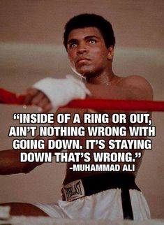 Muhammad Ali's Advice! Don't remain stay down.