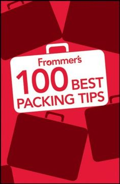 Frommer's 100 Best Packing Tips by Kara Murphy, http://www.amazon.com/dp/1118164946/ref=cm_sw_r_pi_dp_MwD4pb13KVFVG