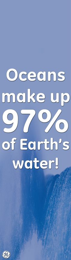 When is the first time you saw the ocean?  The same is true about the percentage of water that makes up our body.