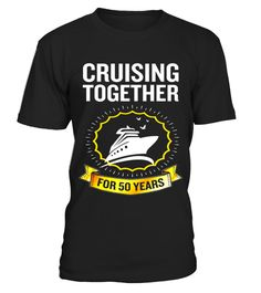 "# Cruising Together For 50 Years T-Shirt 50th Anniversary .  Special Offer, not available in shops      Comes in a variety of styles and colours      Buy yours now before it is too late!      Secured payment via Visa / Mastercard / Amex / PayPal      How to place an order            Choose the model from the drop-down menu      Click on ""Buy it now""      Choose the size and the quantity      Add your delivery address and bank details      And that's it!      Tags: Get your humor mode on with…"